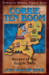 Corrie Ten Boom: Keeper of the Angels' Den