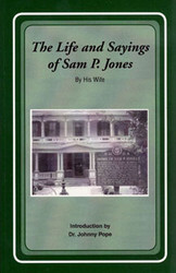 The Life and Sayings of Sam P. Jones