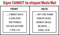 Scripture Sign - 1 Timothy 1:15 and Ezekiel 12:28
