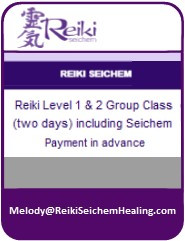 Reiki Level 1 & 2 Group Class (2 days) incl. Seichem - paid in advance