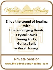 Enjoy the sound of healing  - 1 Hour Private Session with Melody - with Tibetan Singing Bowls, Crystal Bowls, Tuning Forks, Gongs, Bells  & Vocal Toning.