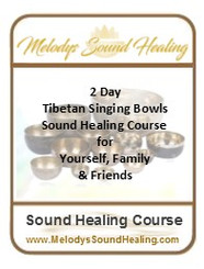 2 Day - Tibetan Singing Bowls  Foundation Course - for Yourself, Family & Friends