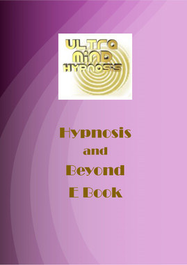 Hypnosis and Beyond E Book is a treasure of information  on how Hypnosis works and the benefits of Self Hypnosis