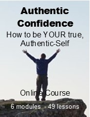 Take the Leap - Authentic-Confidence - How to be YOUR True, Authentic-Self - Online Course