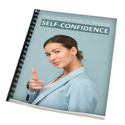 Complete Guide To Self Confidence