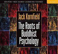 The Roots of Buddhist Psychology, Jack Kornfield
