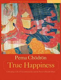 True Happiness, Pema Chodron