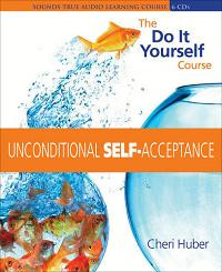 Unconditional Self-Acceptance, Cheri-Huber