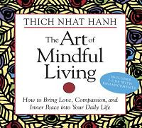 The Art of Mindful Living, Zen Master Thich Nhat Hanh