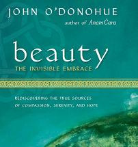 Beauty: The Invisible Embrace, John O' Donohue