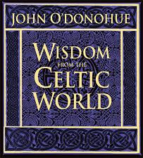Wisdom From the Celtic World, John O'Donohue
