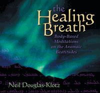 The Healing Breath, Neil Douglas-Klotz