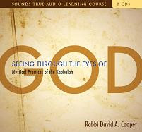 Seeing Through the Eyes of God, Rabbi David A. Cooper