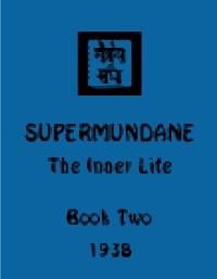 Supermundane: Inner Life, Vol. II, Master Morya