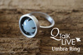 Umbra Ring - QT Live